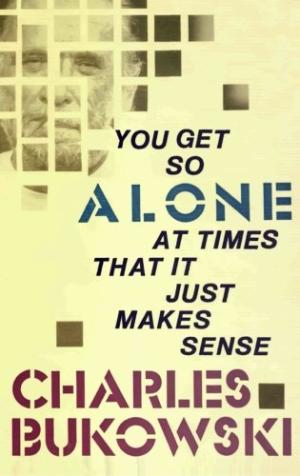 YOU GET SO ALONE AT TIMES THAT IT | 9780876856833 | BUKOWSKI, CHARLES | Llibreria Online de Vilafranca del Penedès | Comprar llibres en català